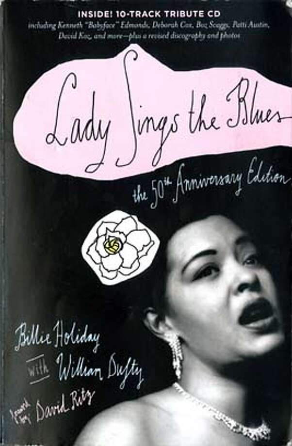 "Cover of the 50th anniversary edition of ""Lady Sings the Blues"" by Billie Holiday and William Dufty Photo: Ho"