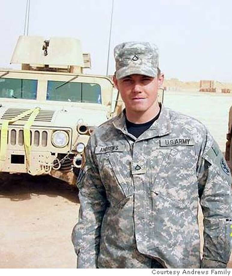 Placer County soldier, Spc. Harley D. Andrews , who wasn�t a big fan of the Iraq war becomes its latest U.S. casualty Photo: Courtesy Andrews Family