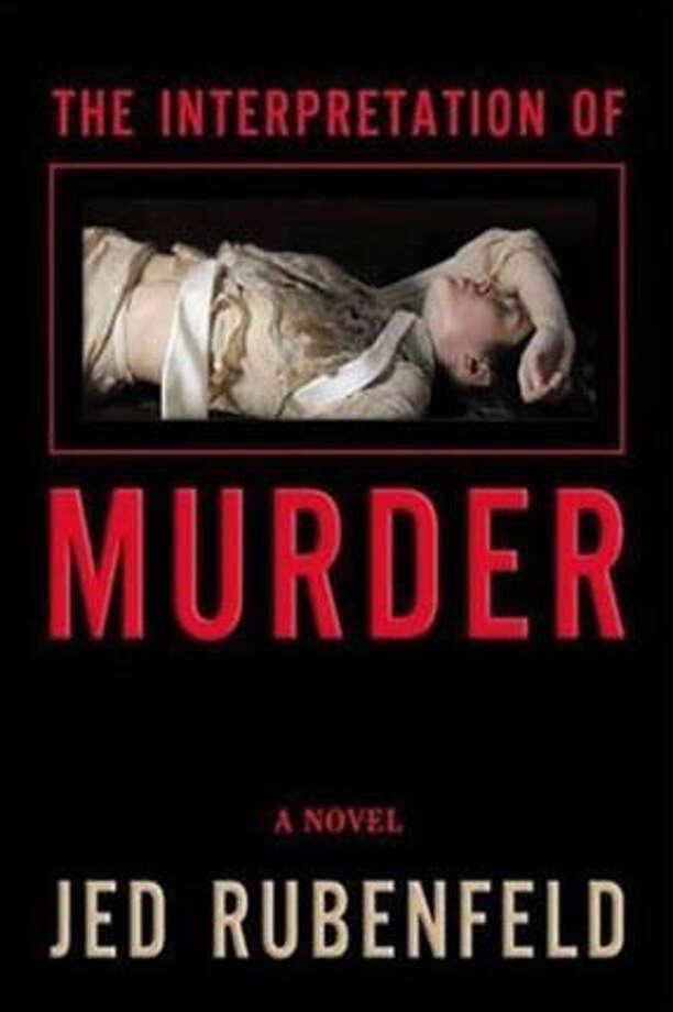 """The Interpretation of Murder"" by Jed Rubenfeld"