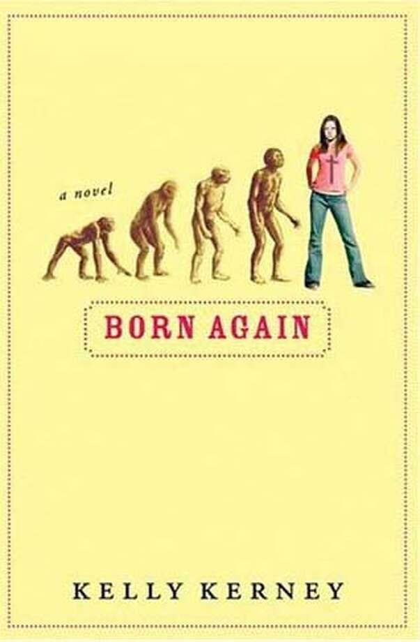 "Kelly Kerney's first novel, ""Born Again."" (Harvest Original/Harcourt). Kelly Kerney  Born Again Photo: Ho"