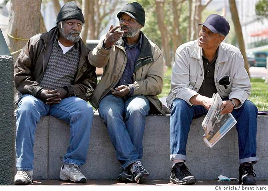 homeless_aging033.jpg  Three old friends hang out near the Civic Center Farmers market, l-r Clarence, 58 years, William 53 years and William 61 years. All were homeless during the time of the UCSF study and agree that health care for the homeless will have to address the problems in aging.  Photo note: Clarence is still homeless, while the two Williams are inside now.  A UCSF study ending in 2003 found that the San Francisco homeless population is aging...that the median age of the homeless is in the 50s, meaning fewer younger people are showing up on the streets. The other major finding was that the majority of homeless are African American.  {Brant Ward/The Chronicle} 8/3/06 MANDATORY CREDIT FOR PHOTOGRAPHER AND SAN FRANCISCO CHRONICLE/ -MAGS OUT Photo: Brant Ward