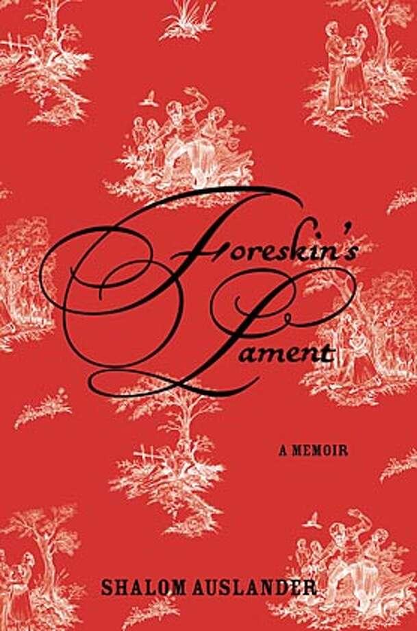 """Foreskin's Lament"" by Shalom Auslander."