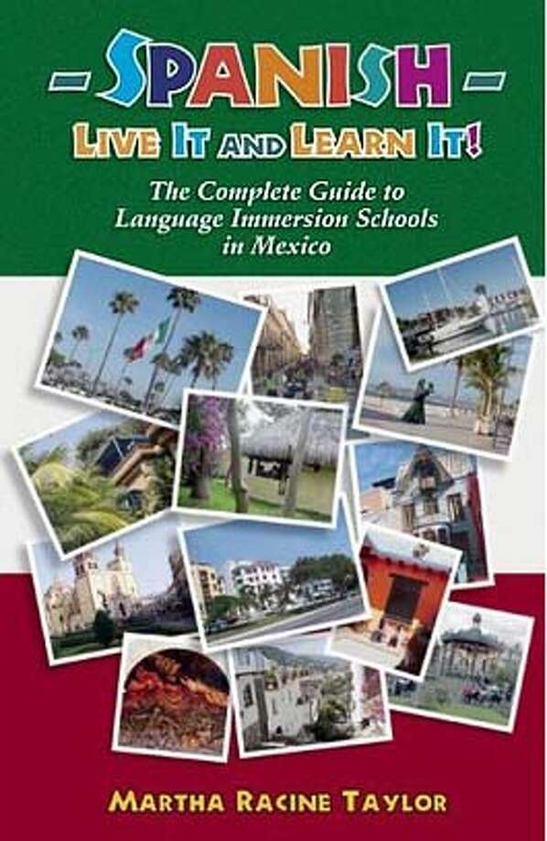 """Spanish  --  Live it and Learn it,"" by Martha Racine Taylor (Cypress House, $18.95, 323 pages)"