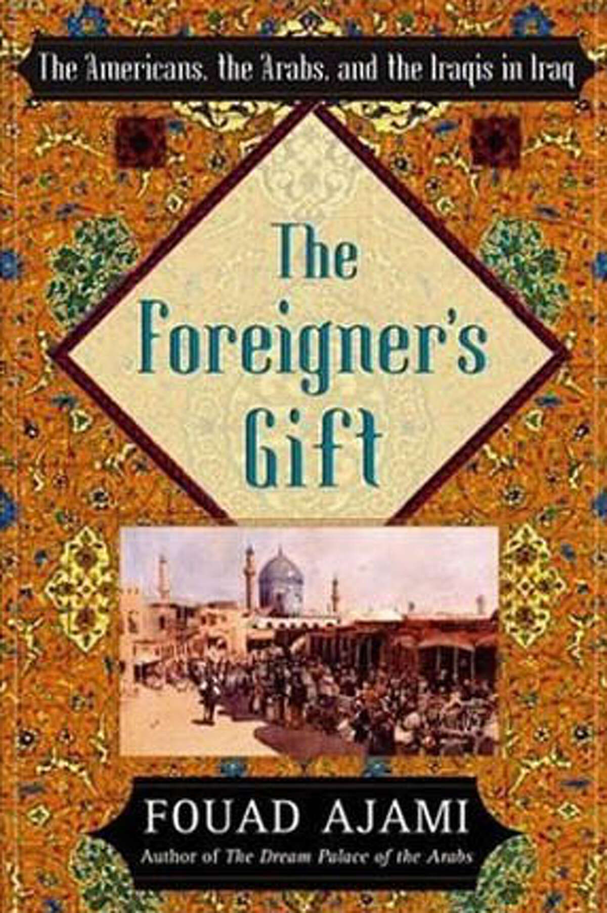"""""""The Foreigner's Gift"""" by Fouad Ajami"""