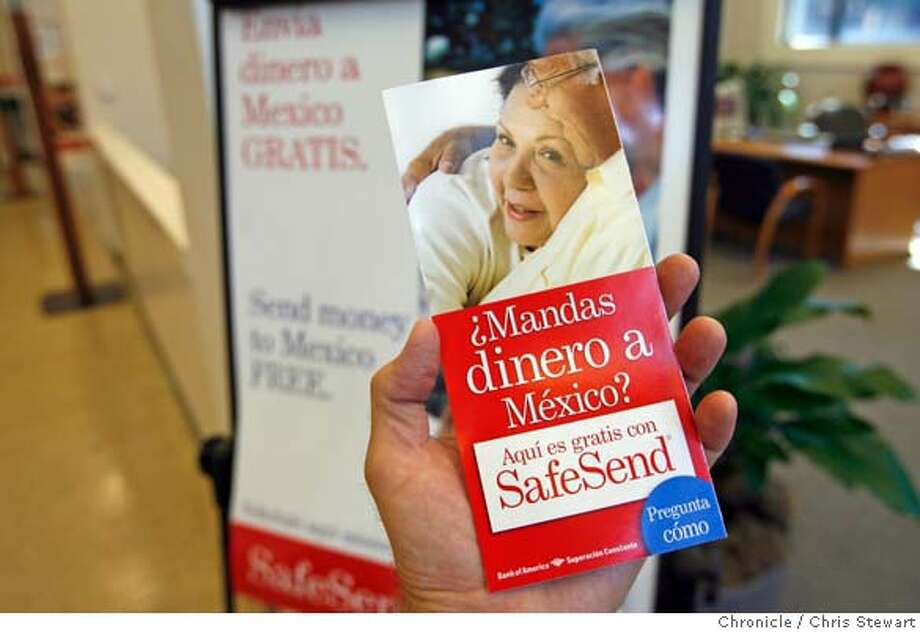 remit16_055_cs.jpg Event on 7/13/06 in San Francisco. Fliers and advertisements for Bank of America's free SafeSend money transfer service. The service allows the free sending and receiving of money to Mexico. Photos taken at the 2701 Mission Street, SF, branch.  Chris Stewart / The Chronicle MANDATORY CREDIT FOR PHOTOG AND SF CHRONICLE/ -MAGS OUT Photo: Chris Stewart