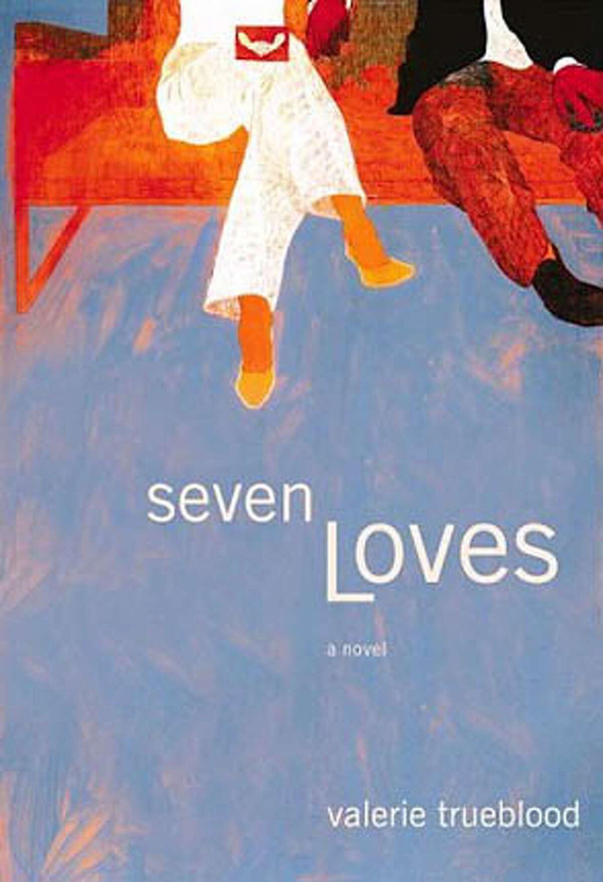 """Seven Loves"" by Valerie Trueblood"