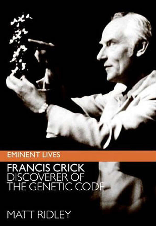 """""""Francis Crick, Discoverer of the Genetic Code"""" by Matt Ridley"""