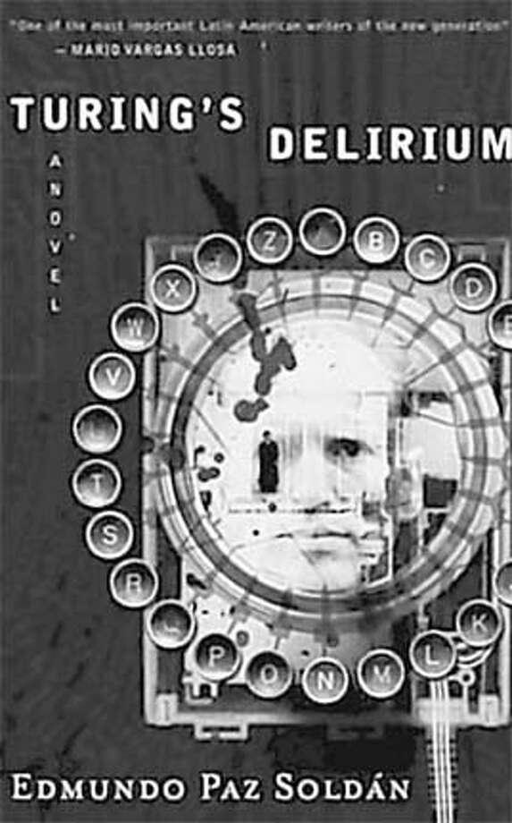 Turing's Delirium by Edmundo Paz Sold�n