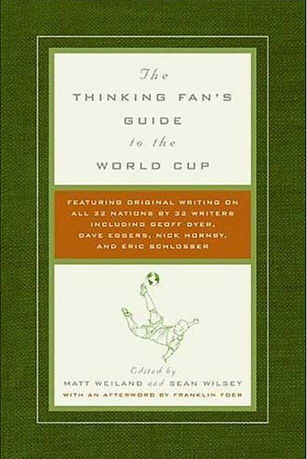 "Book cover art for, ""The Thinking Fan's Guide To The World Cup."" Photo: Ho"