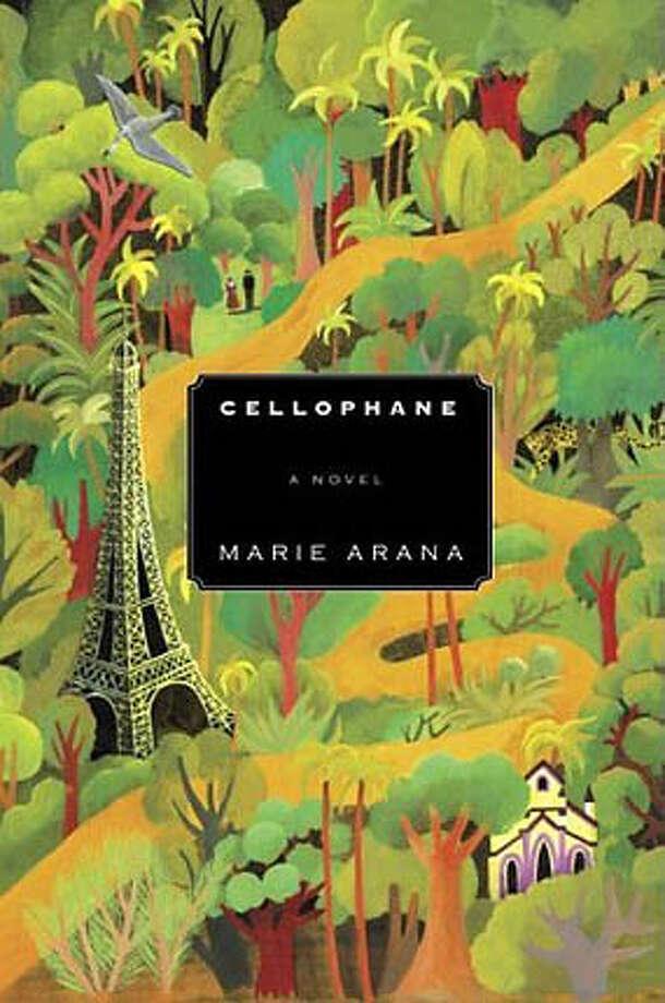 """Cellophane"" by Marie Arana"