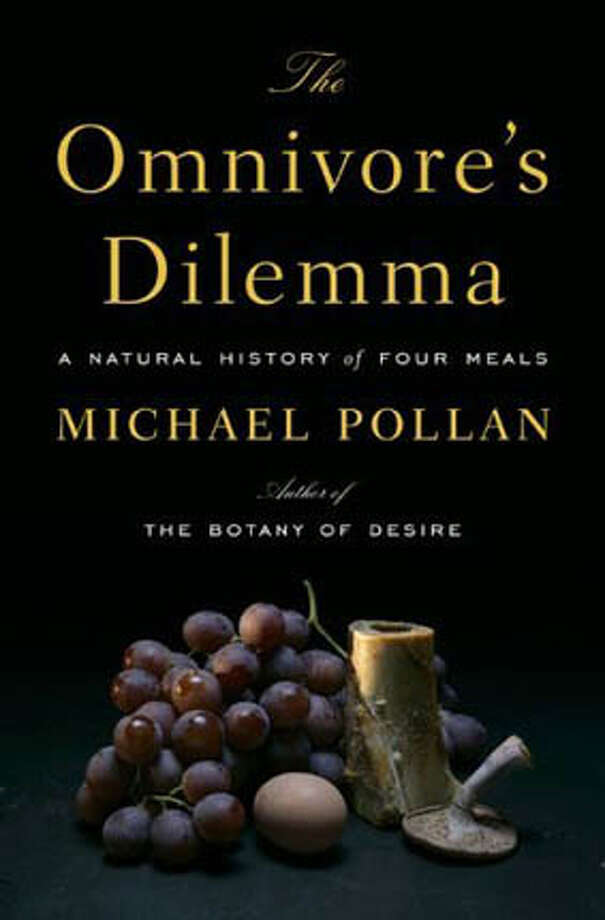 """The Omnivore's Dilemma: A Natural History of Four Meals"" by Michael Pollan (The Penguin Press; 450 pages; $26.95)"