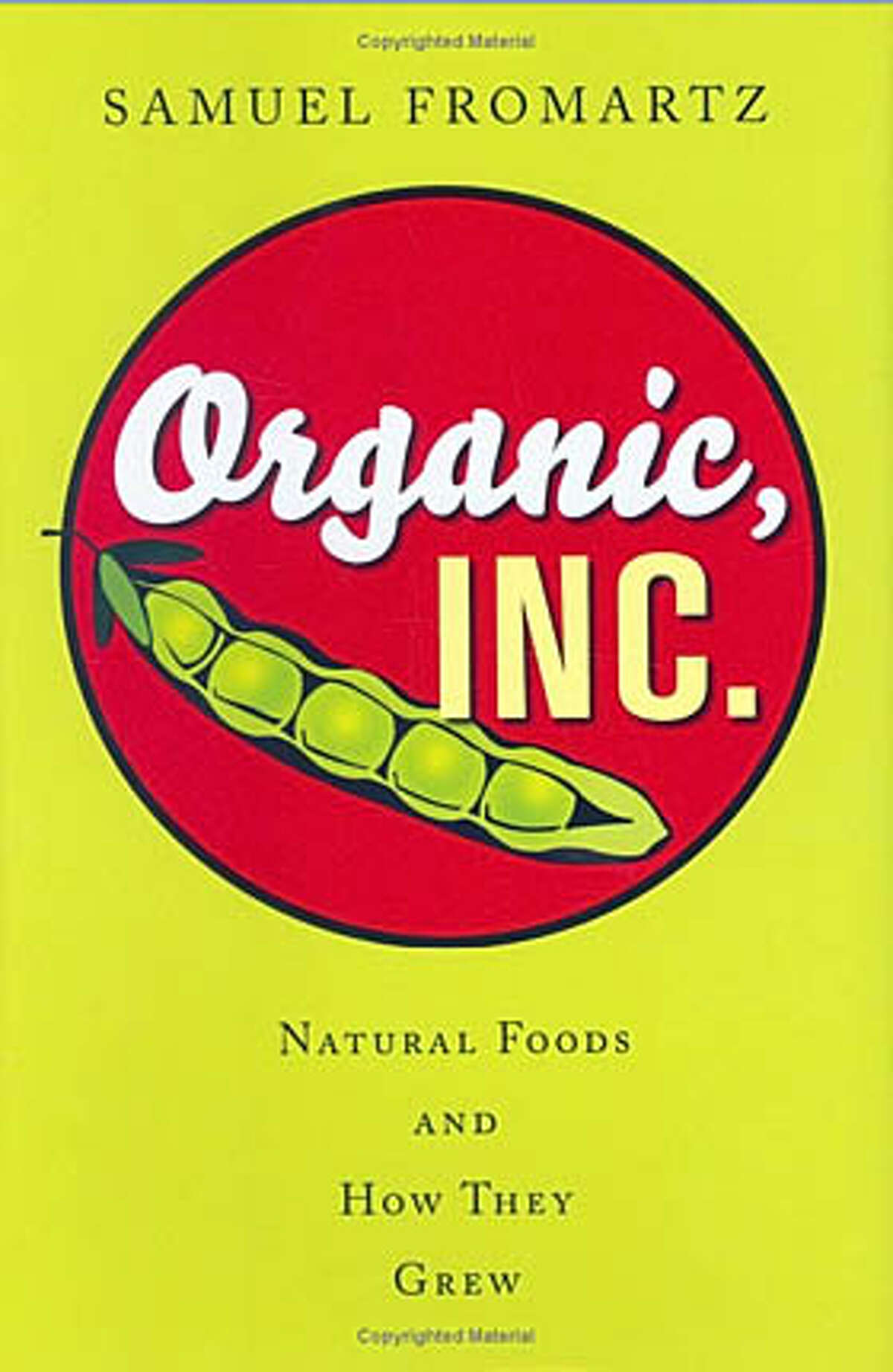 """""""Organic, Inc. Natural Foods and How They Grew"""" by Samuel Fromartz"""