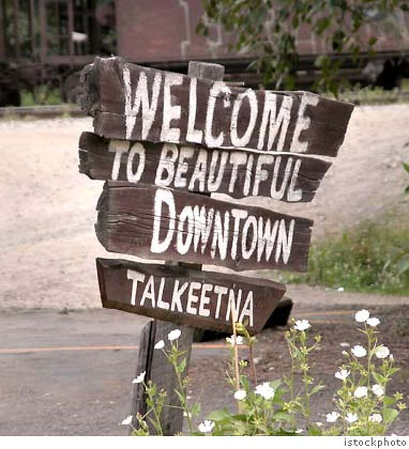 "TRAVEL FICTIONAL -- Talkeetna was the inspiration for Cicely, Alaska in the show ""Northern Exposure."" Photo: Istockphoto"