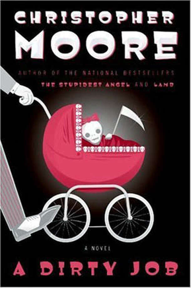 """Christopher Moore's """"A Dirty Job"""" (William Morrow; 378 pages; $24.95)"""