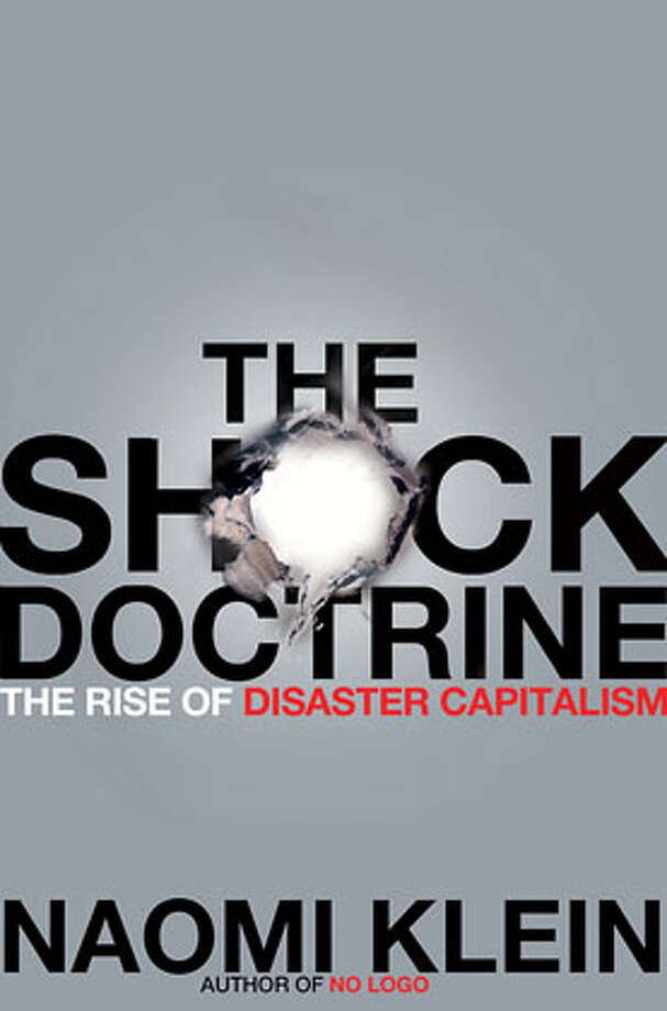 "Naomi Klein's latest work, ""The Shock Doctrine"" Photo: Henry Holt"