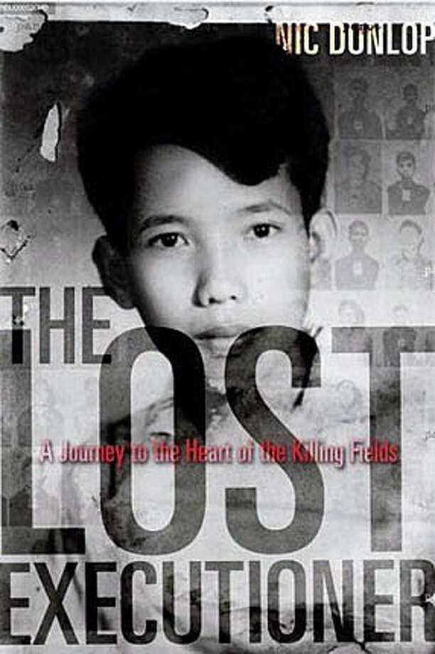 """""""The Lost Executioner:  A Journey to the Heart of the Killing Fields,"""" by Nic Dunlop (Walker; 352 Pages; $24)."""
