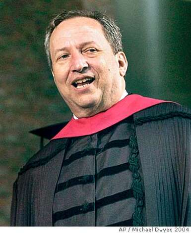 **FILE** Harvard University President Lawrence Summers is shown during Harvard's 353rd commencement ceremonies, in this June 10, 2004, file photo in Cambridge, Mass. Summers said he relented and released a transcript of his provocative remarks on women in science to help his school get beyond the furor the comments created. Heading into a potentially contentious meeting with faculty on Tuesday they seemed to spark another round of debate.(AP Photo/Michael Dwyer, File) Ran on: 02-19-2005  Lawrence Summers Ran on: 03-16-2005  Lawrence Summers Ran on: 03-16-2005  Lawrence Summers  Ran on: 09-16-2007  Lawrence Summers has been uninvited to speak at a UC Board of Regents event.  Ran on: 09-16-2007  Lawrence Summers has been uninvited to speak at a UC Board of Regents event.  Ran on: 09-16-2007 Photo: MICHAEL DWYER