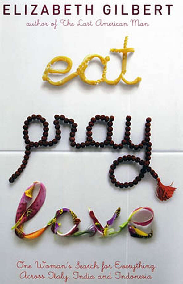 Eat, Pray, Love One Woman's Search for Everything Across Italy, India and Indonesia By Elizabeth Gilbert (Viking; 334 pages; $24.95).