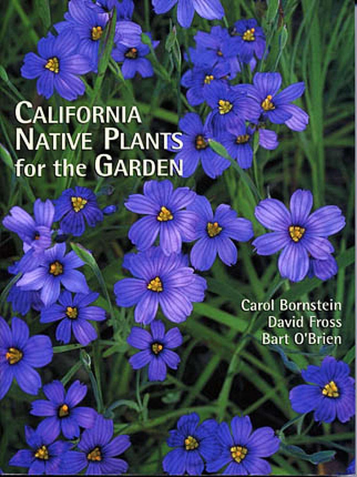 "The cover of the book ""California Native Plants for the Garden."" Photo by Karen Muschenetz"
