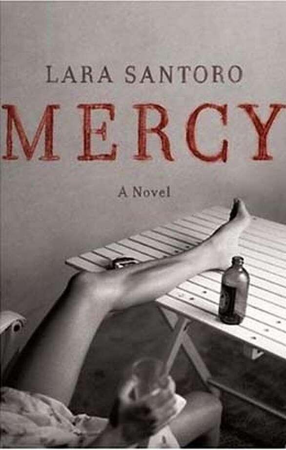 Lara Santoro, Mercy, A Novel Photo: Ho