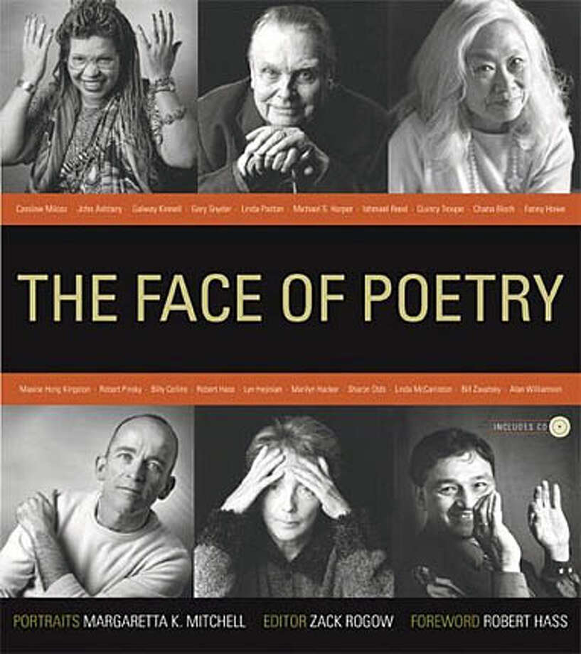 """The Face of Poetry,"" edited by Zack Rogow, photographs by Margaretta K. Mitchell (University of California Press; 354 pages; 29.95 paperback)."