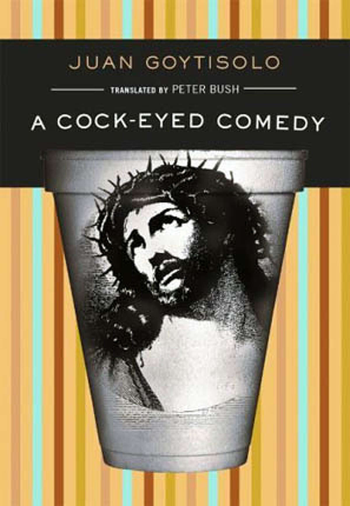 """""""A Cock-Eyed Comedy,"""" by Juan Goytisolo; translated by Peter Bush (City Lights Books; 173 pages; $13.95 paperback)."""