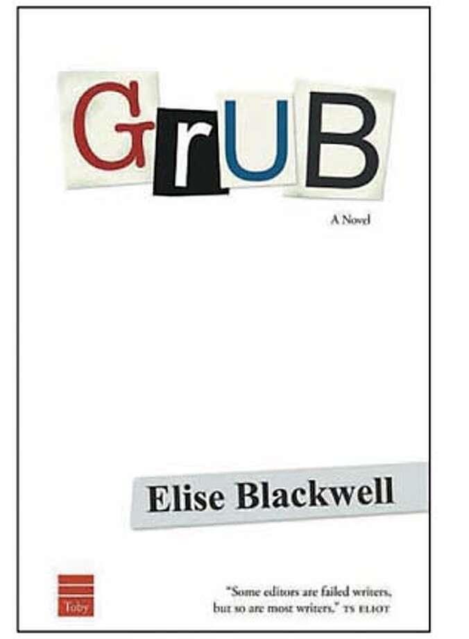 """""""Grub"""" by Elise Blackwell"""
