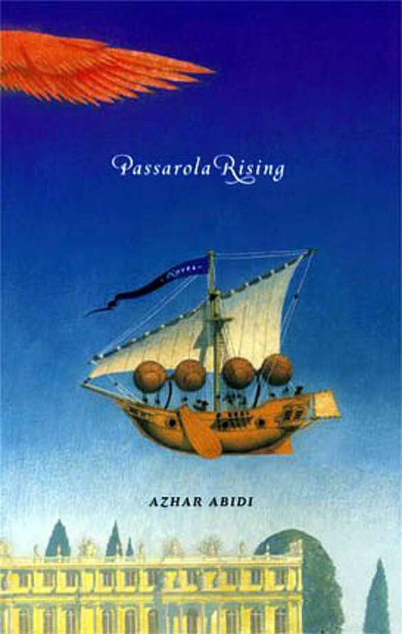 "Book cover art for, ""Passarola Rising"" by Azhar Abidi. Photo: No Byline"