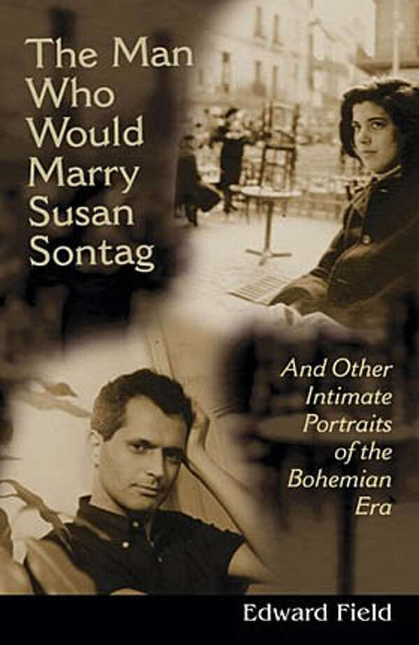 Book cover art for, The Man Who Would Marry Susan Sontag : And Other Intimate Literary Portraits of the Bohemian Era (Wisc Living Out) by Edward Field. Photo: No Byline
