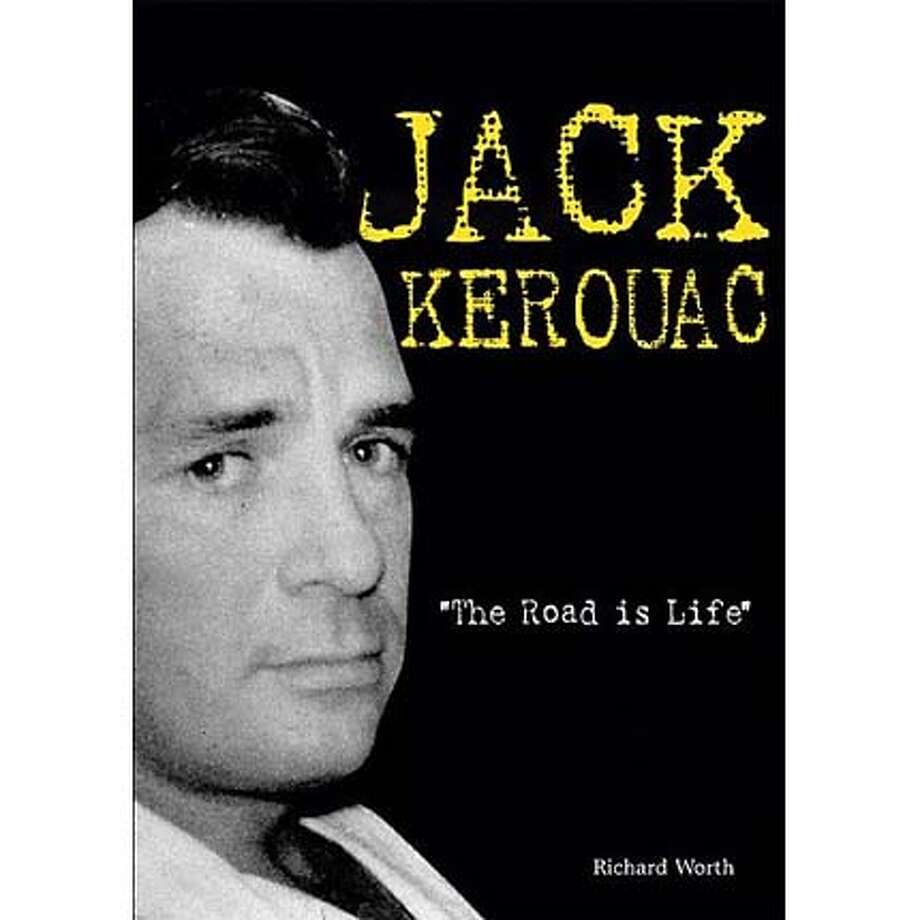 """Jack Kerouac: The Road Is Life"" by Richard Worth"