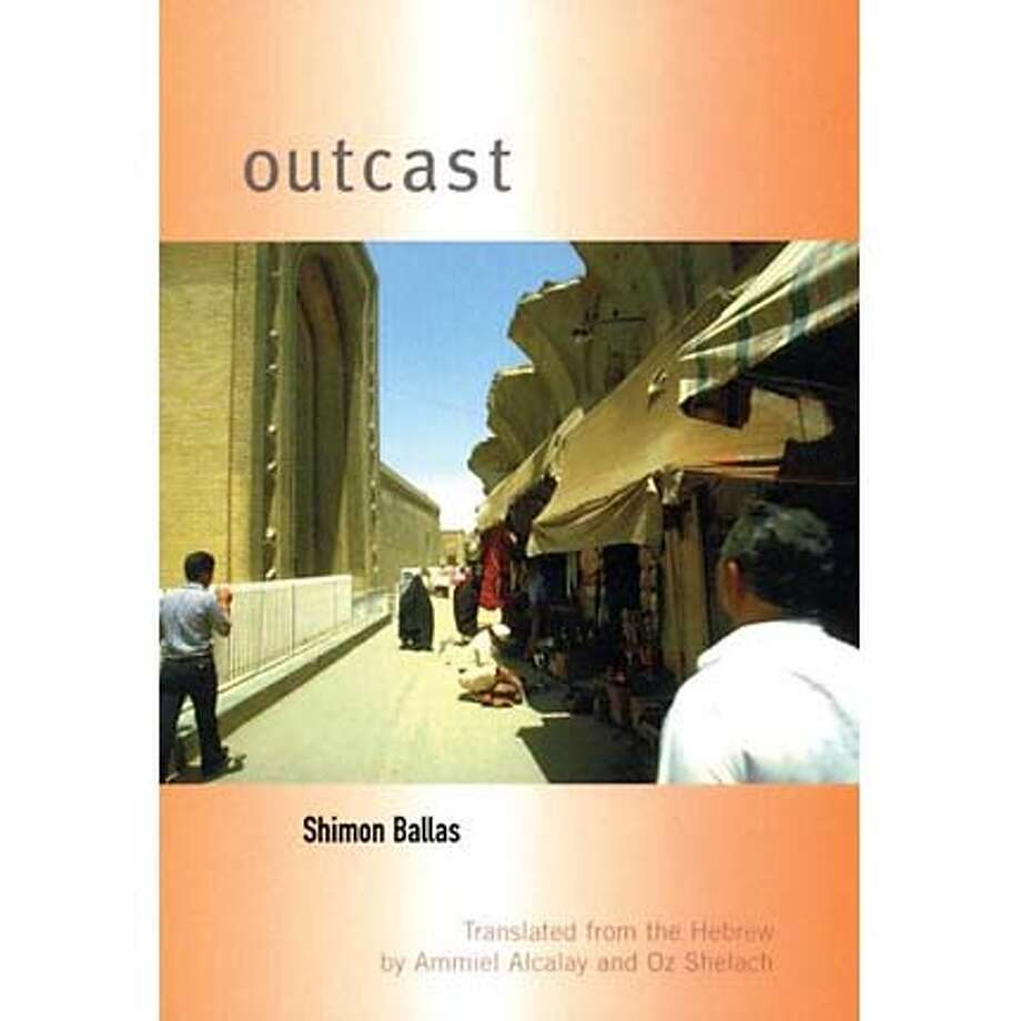"""Outcast"" by Shimon Ballas, translated by Ammiel Alcalay and Oz Shelach"