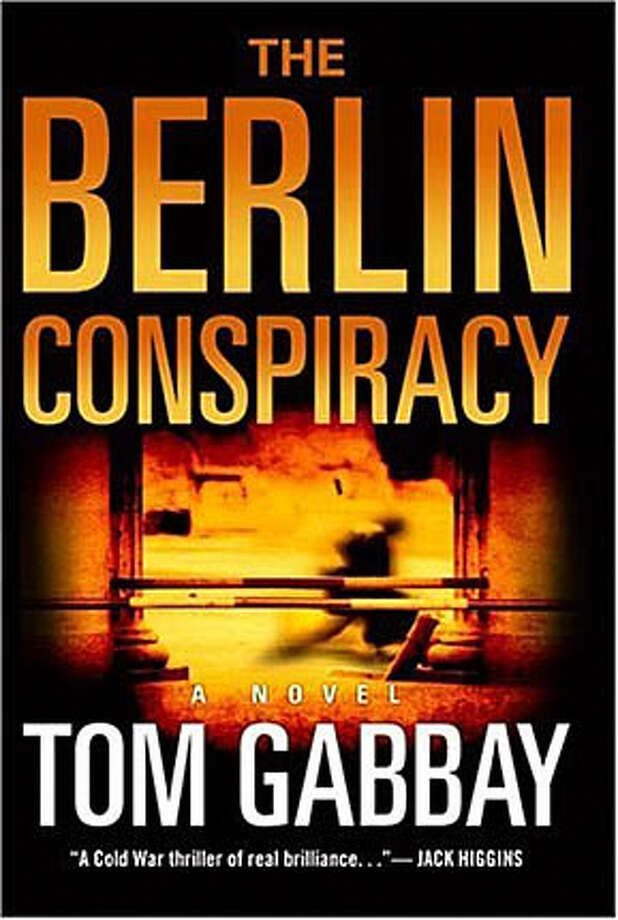 "Book cover art for, ""The Berlin Conspiracy"" : A Novel by Tom Gabbay. Photo: No Byline"