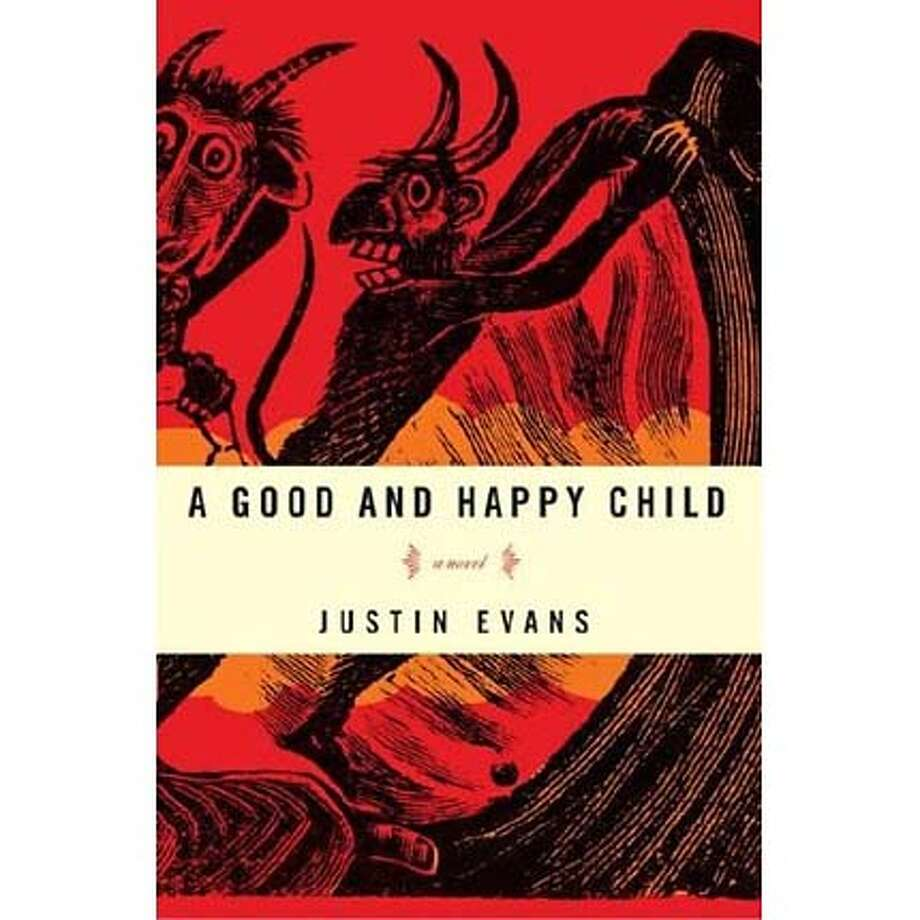 """A Good and Happy Child"" by Justin Evans."