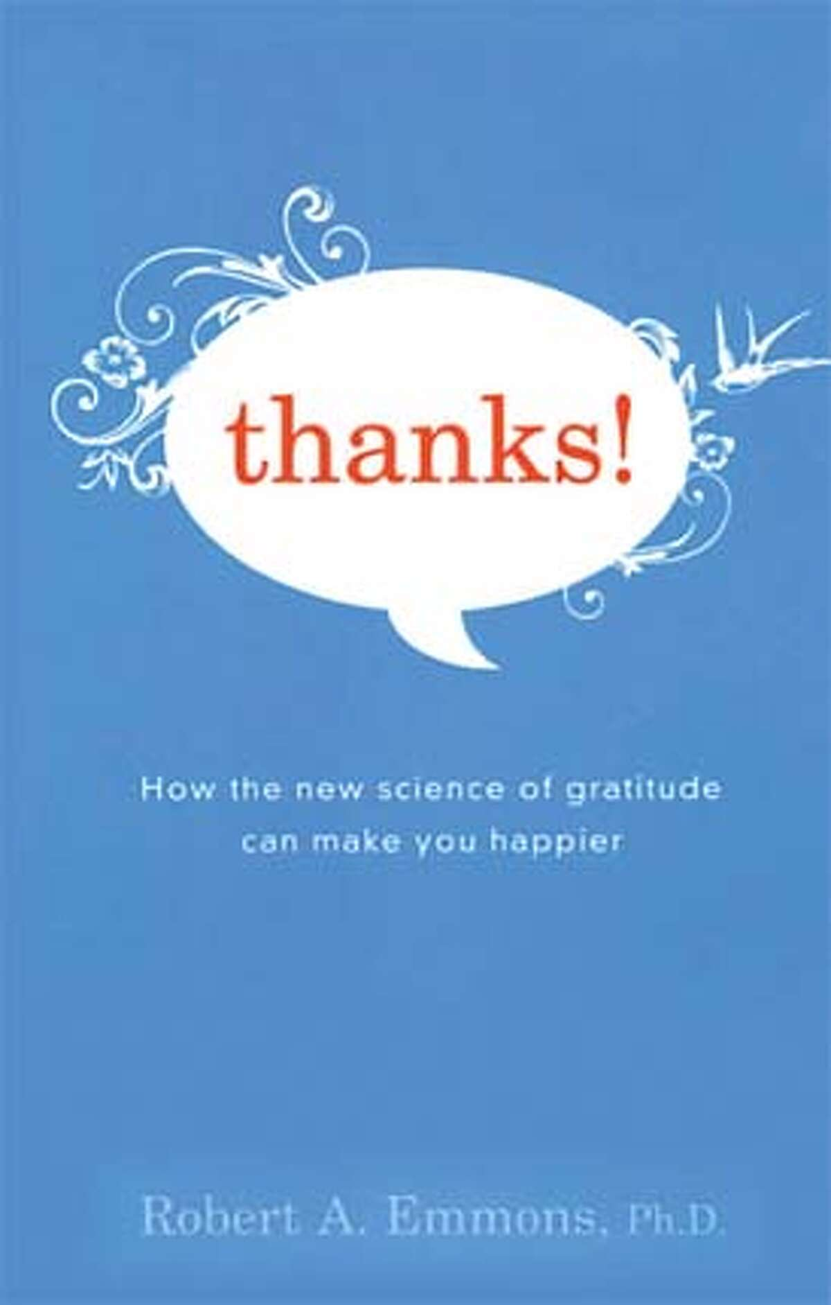 """""""Thanks! How the New Science of Gratitude Can Make You Happier,"""" by Robert A. Emmons."""