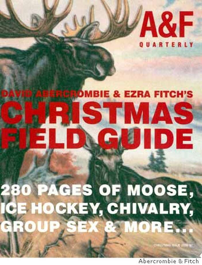 """The cover of the Abercrombie and Fitch """"Christmas Field Guide'' promises """"group sex."""""""