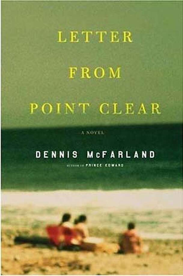 Letter From Point Clear by Dennis McFarland Photo: Ho