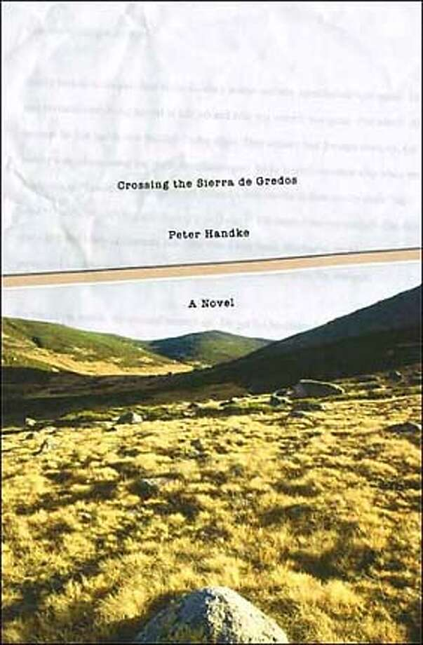 Crossing the Sierra de Gredos  by Peter Handke, Krishna Winston (Translator), Imre Goldstein (Translator) Photo: Ho