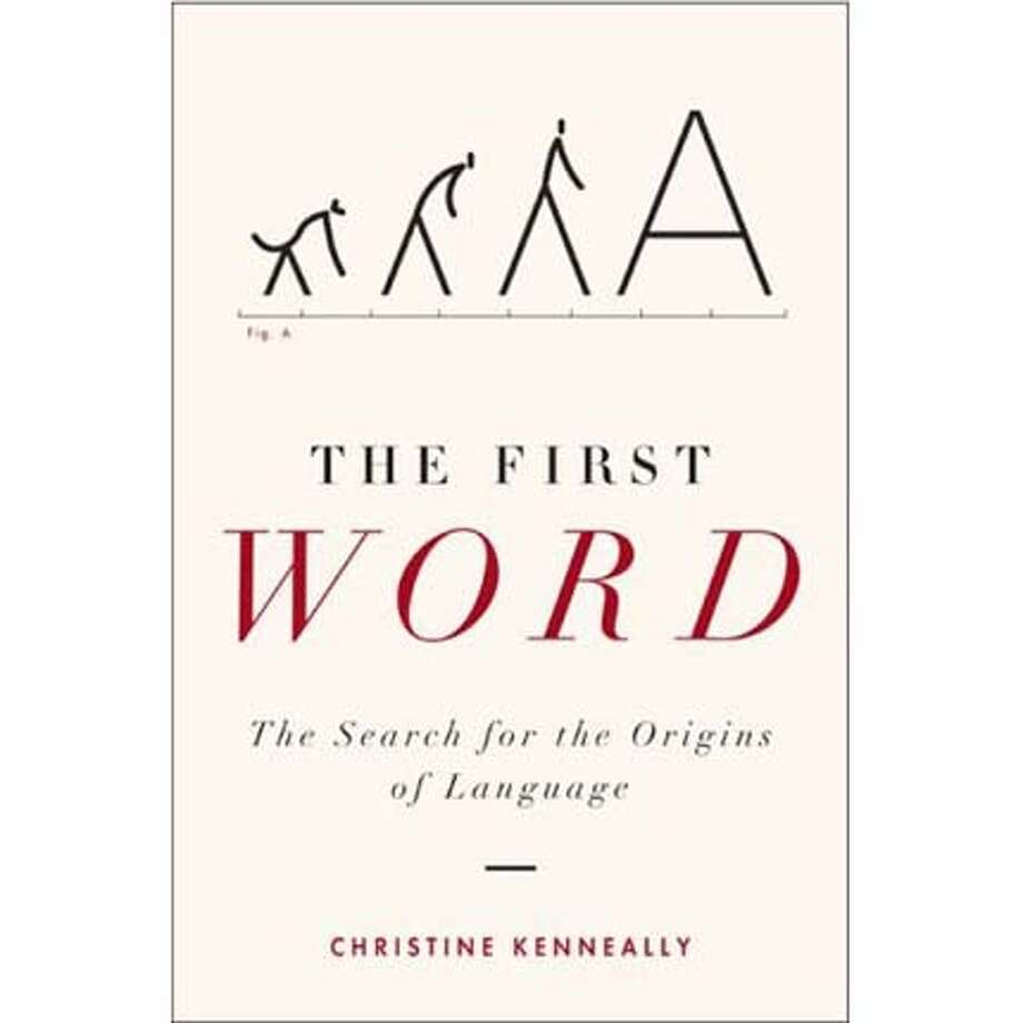 """""""The First Word: The Search for the Origins of Language"""" by Christine Kenneally"""