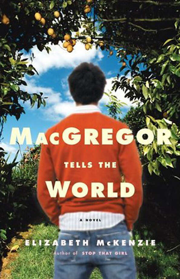 � MacGregor Tells the World by Elizabeth McKenzie Photo: Ho