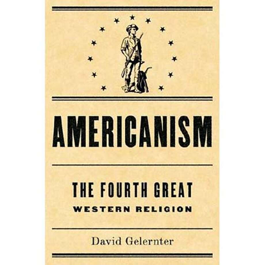 """Americanism: The Fourth Great Western Religion"" by David Gelernter"