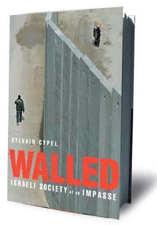 """""""Walled: Israeli Society at an Impasse"""" by Sylvain Cypel"""