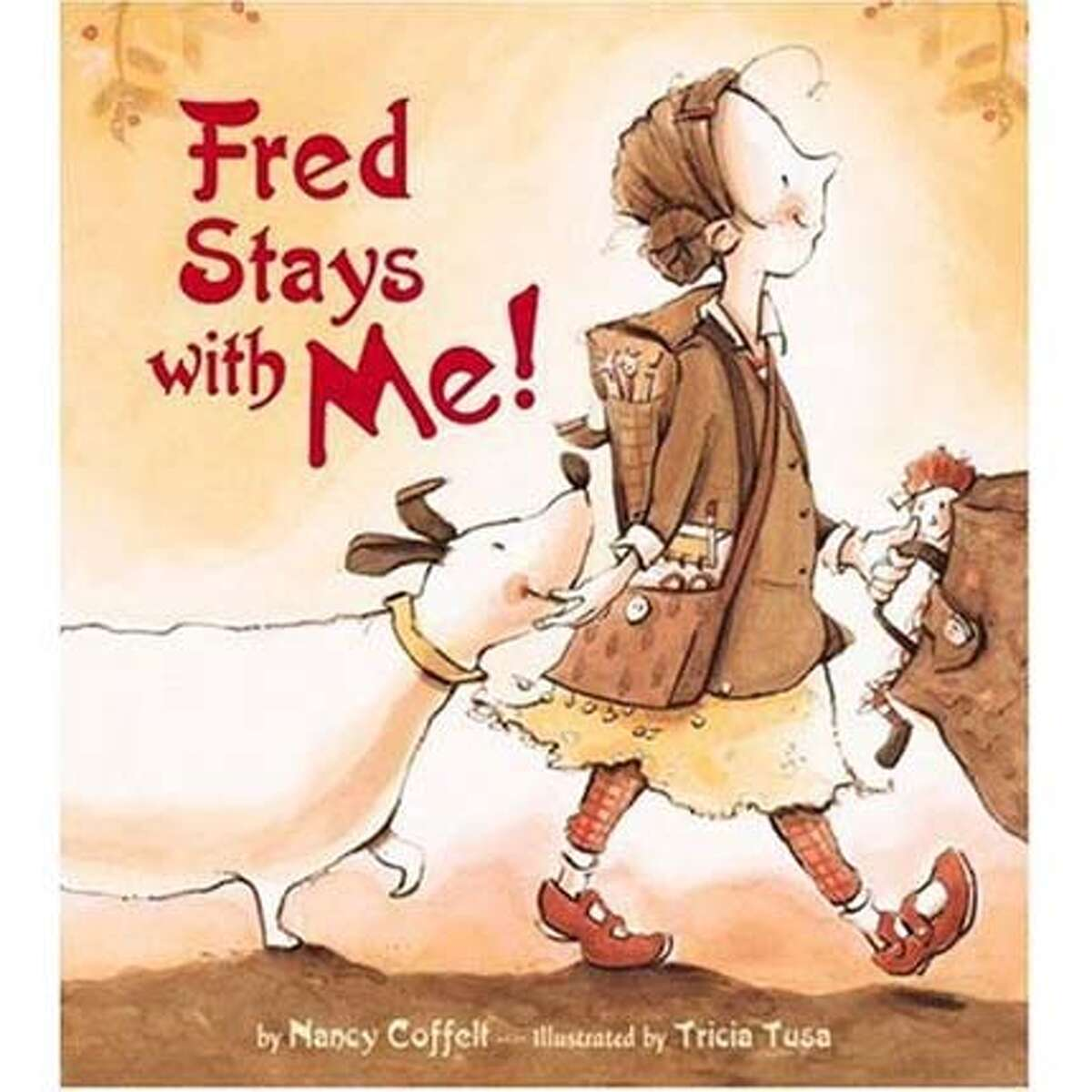 """""""Fred Stays With Me!"""" by Nancy Coffelt and illustrated by Tricia Tusa (Little, Brown; 32 pages; $16.99; ages 4-8)"""