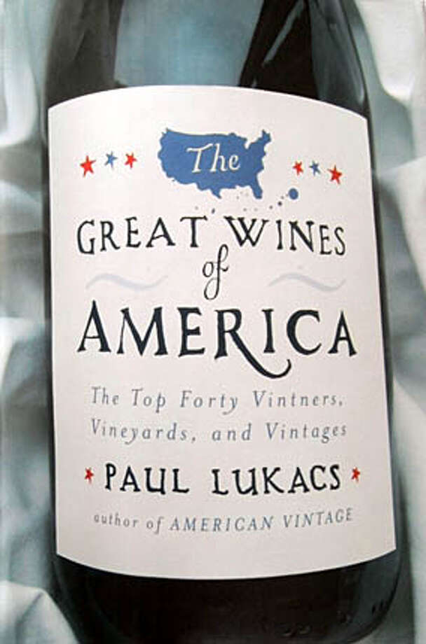 """The Great Wines of America"""" by Paul Lukacs.  DEC.22, 2005 Photo By Lacy Atkins Photo: LACY ATKINS"""