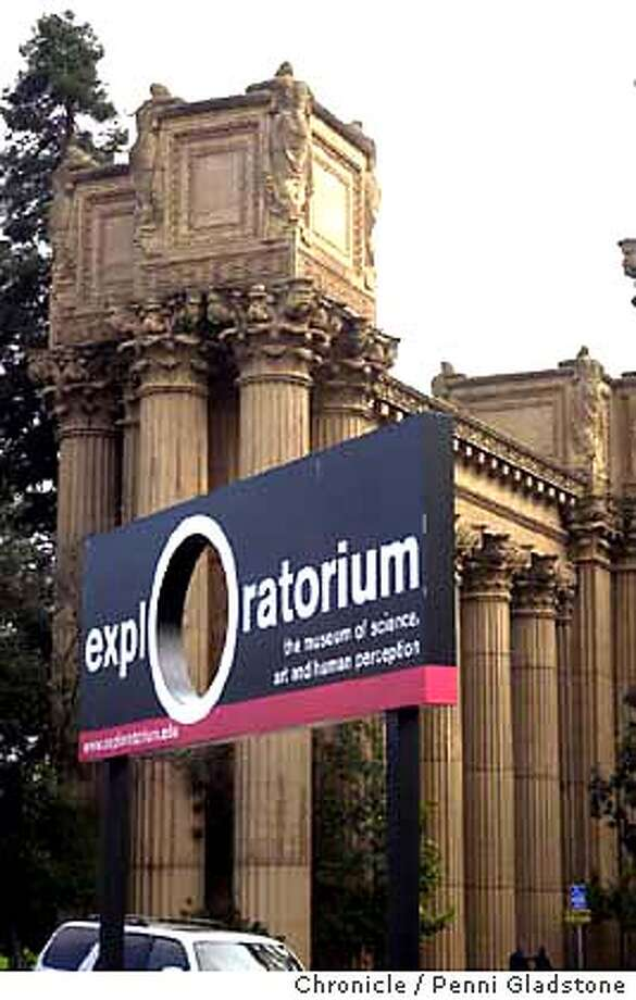 STRICKLY28PH2017_pg.jpg  exploritorium sign showing the Palace of Fine Arts which is directly next exploritorium bldg  9/24/03 in San Francisco.  PENNI GLADSTONE / The Chronicle Photo: PENNI GLADSTONE