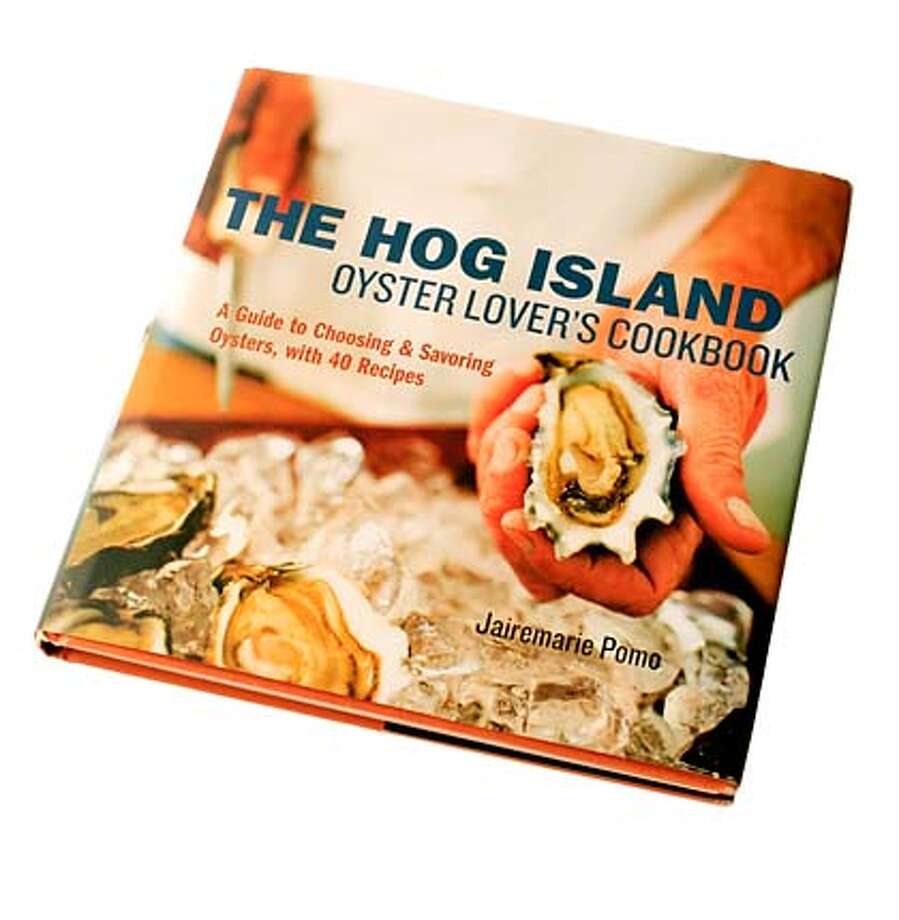 "BOOK_HOG_ISLAND_JOHNLEE.JPG  ""The Hog Island Cook Book.""  By JOHN LEE/SPECIAL TO THE CHRONICLE Photo: JOHN LEE"