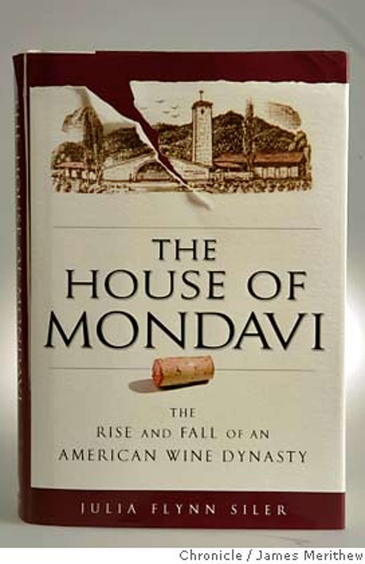 A new book that reveals in intimate detail how the Mondavi family lost control of its winery.