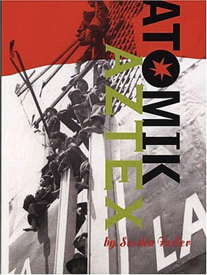 "Book cover art for, ""Atomik Aztex."" Photo: HO"