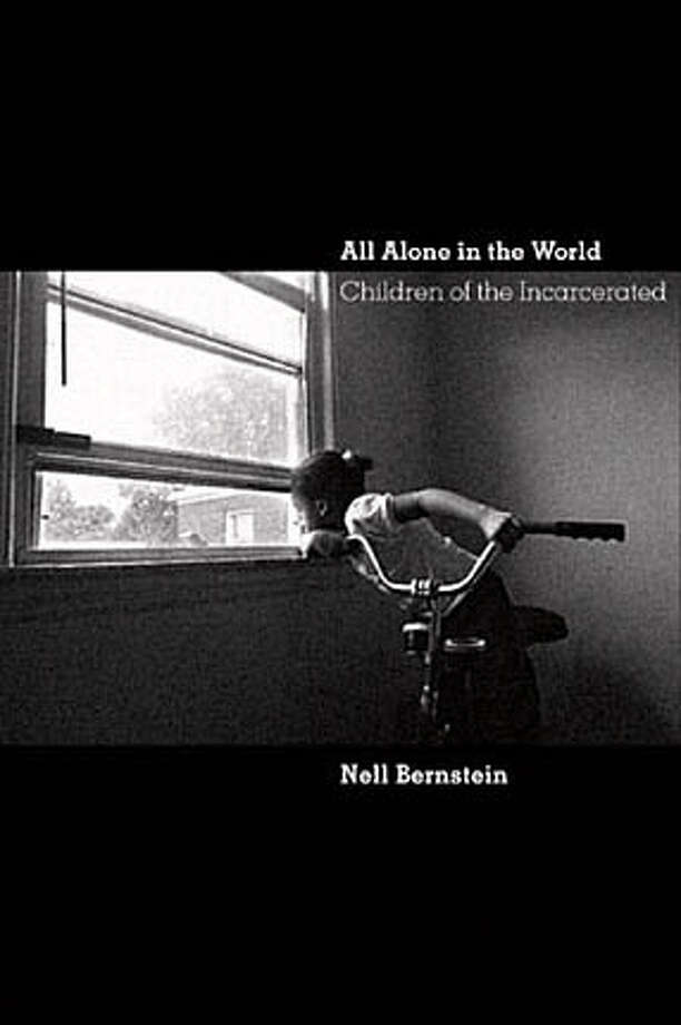 All Alone in the World: Children of the Incarcerated. Ran on: 08-28-2005 Ran on: 12-18-2005 BookReview#BookReview#Chronicle#08-28-2005#ALL#2star#c3#0423201629 Photo: Ho