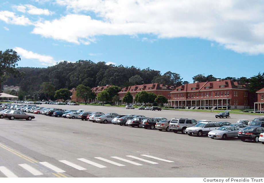 Presidio Trust Main Post before  Ran on: 06-15-2007  BEFORE: Today, the former parade ground is just a parking lot. Photo: Presidio Trust