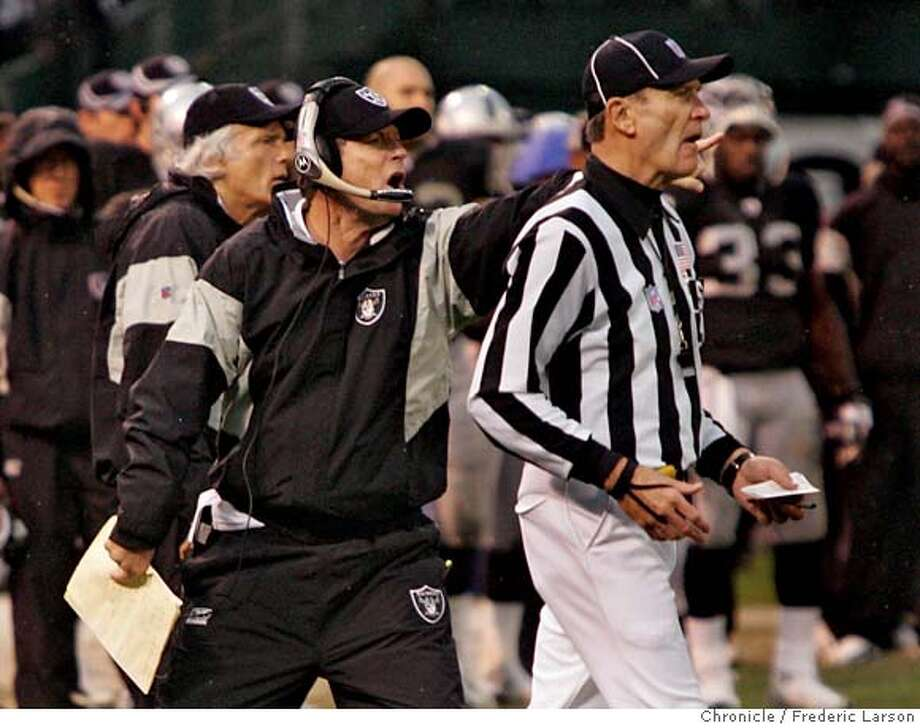 RAIDERS_1106_fl.jpg Raiders head coach Norv Turner speaks his mind to the line judge in the closing moments of a close game with the Cleveland Browns. Oakland Raiders come up short to the Cleveland Browns on a last second field goal where the Browns edged the Raiders 9-7 at McAfee Coliseum in Oakland. 12/19/05 Oakland CA Frederic Larson San Francisco Chronicle Photo: Frederic Larson